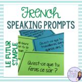 French speaking activity future tense COMMUNICATION ORALE LE FUTUR SIMPLE