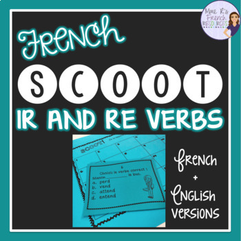 French -ir and -re task cards and scoot game LES VERBES EN -IR ET -RE