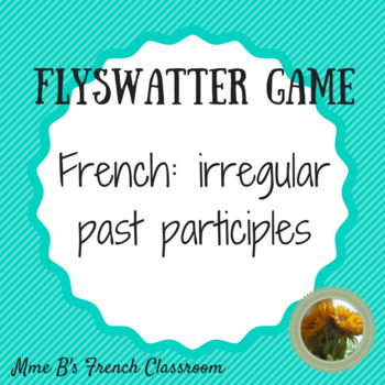 French irregular past participles Flyswatter Game
