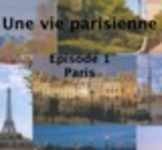 A Parisian life - French language multimedia course B1-B2 - Lesson 1