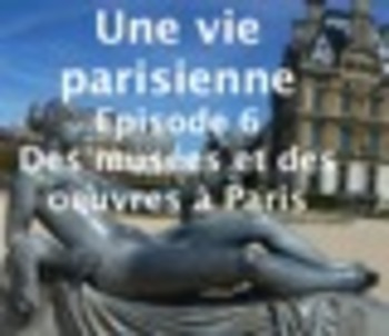 French language multimedia course in 8 lessons for B1-B2 - Lesson 6