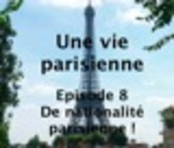 French language multimedia course in 8 lessons for B1-B2 - Lesson 8