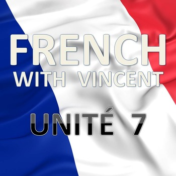 French lessons with Vincent # Unité 7