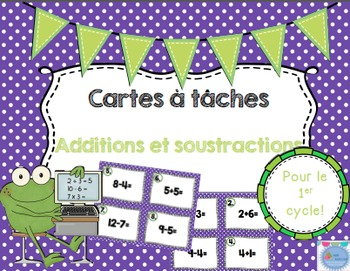 French math Task Card / Les cartes à tâches Additions et soustractions