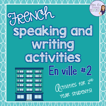 French places speaking and writing unit EN VILLE #2