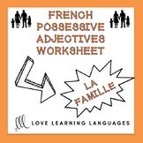 French possessive adjectives worksheet - La famille - Adje