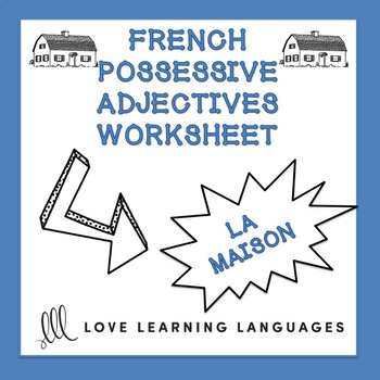 French possessive adjectives worksheet - La maison
