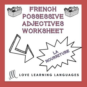 French possessive adjectives worksheet - La nourriture
