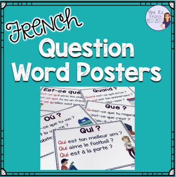 French question word posters LES MOTS INTERROGATIFS