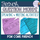 French question words speaking and writing activities MOTS INTERROGATIFS