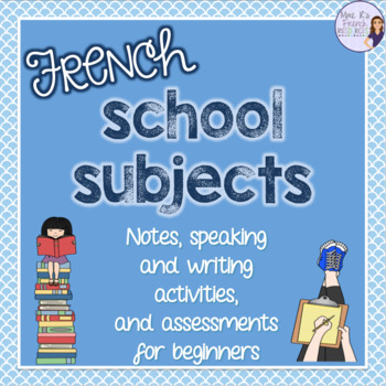 French school subjects speaking and writing LES MATIÈRES
