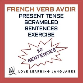 French scrambled sentences exercise - AVOIR PRESENT TENSE