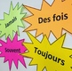 French signs - Toujours - Souvent - Des fois - Jamais