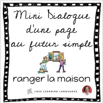French skit - La Maison - Mini-dialogue futur simple - Les tâches ménagères
