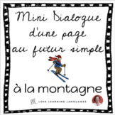 French skit about the mountains - Mini-dialogue futur simple - La montagne