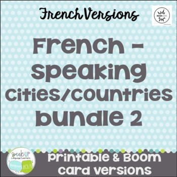 French-speaking Cities and Countries Bundle #2 {en français}