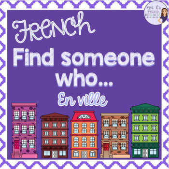 French speaking activity FIND SOMEONE WHO places EN VILLE