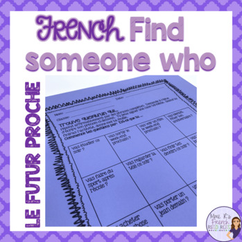 French speaking activity -Find someone who...le futur proche