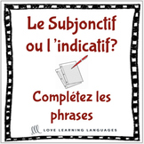 French subjunctive or indicative worksheet - Complétez les