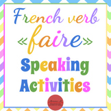 French verb FAIRE - Speaking Activities