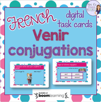 French verb venir task cards BOOM CARDS LE VERBE VENIR French Distance Learning