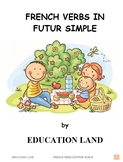 French verbs in futur simple, volume 1,  French Immersion, Core French (#251)
