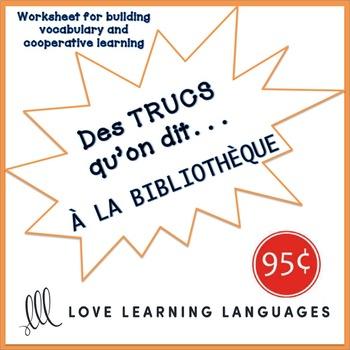 French worksheet: Des trucs qu'on dit à la bibliothèque-What we say at libraries