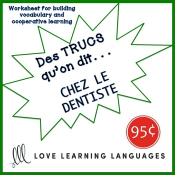 French worksheet: Des trucs qu'on dit chez le dentist - Dentist vocabulary