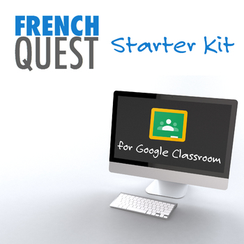 FrenchQuest Starter Kit for Google Classroom