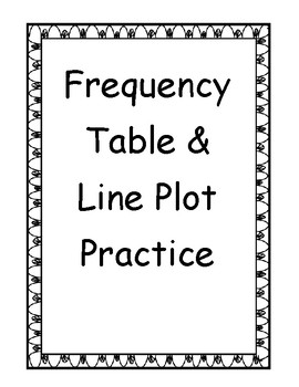 Frequency Table and Line Plot Practice