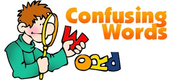 Frequently Confused Words Handout: Two Pages of Some Useful Ones!
