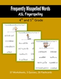 Frequently Misspelled Words (ASL Fingerspelling) - 4th and 5th Grade