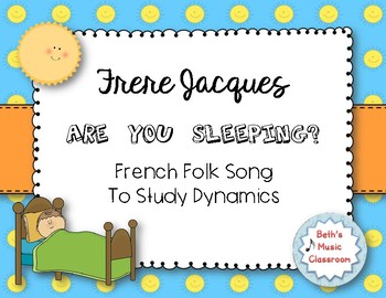 Frere Jacques/Are You Sleeping? French Folk Song to Study DYNAMICS