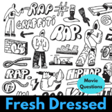 """""""Fresh Dressed"""" Movie Questions"""