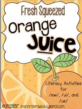 Fresh Squeezed Orange Juice: Literacy Activities for /ew/,
