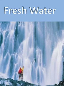 Fresh Water Power Point with Foldables and Other Activities