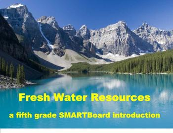 Fresh Water Resources - A Fifth Grade SMARTBoard Introduction