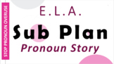 "Secondary ENGLISH SUB PLAN - ""Pronoun Story"" - Ready to pr"