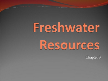 Freshwater Resources Power Point