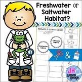 Freshwater or Saltwater Habitat? Cut and Paste Sorting Activity