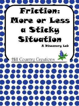 Friction Vs Gravity: A Sticky Situation..Meets NGSS and Te