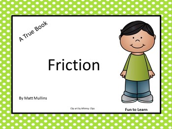 """Friction   """"A True Book"""" series"""