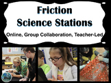 Friction Science Stations (online, group collaboration, te