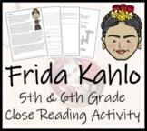 Frida Kahlo - 5th & 6th Grade Close Reading Activity