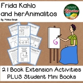 Frida Kahlo and her Animalitos by Brown 21 Extension Activities PLUS Mini Book