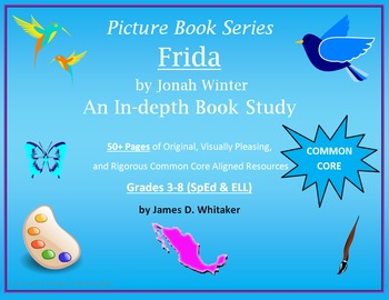 Frida Picture Book by Jonah Winter Book Study Common Core