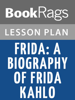 Frida, a Biography of Frida Kahlo Lesson Plans