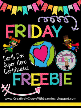 Friday Freebie Earth Day Super Hero Certificates