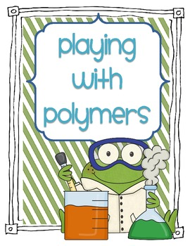 {Friday Fun Series} Playing with Polymers