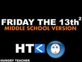 Friday The 13th Squared - Middle School Version